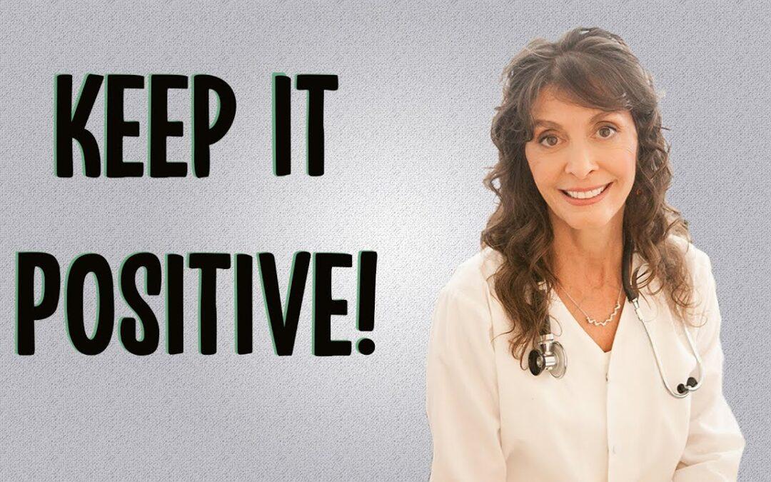 Keep it positive | Dr. Diana Joy Ostroff